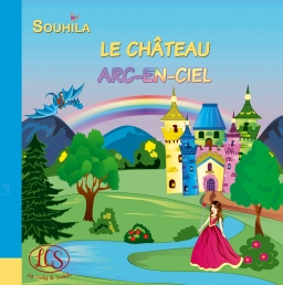Couverture de Le château arc-en-ciel par Souhila