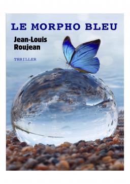 Couverture de Le morpho bleu par Jean-Louis Roujean