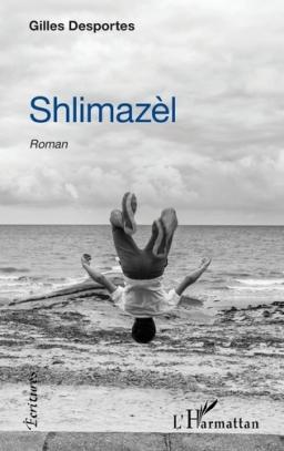 Couverture de Shlimazèl par Gilles Desportes