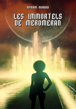Couverture de Les immortels de Meromeran par Myriam Morand
