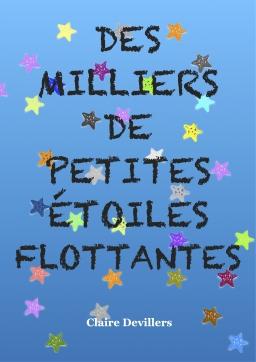 Couverture de Des milliers de petites étoiles flottantes par Claire Devillers