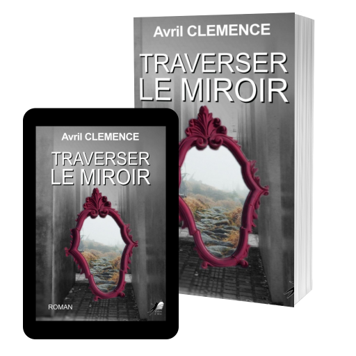 Couverture de Traverser le Miroir par Avril CLEMENCE