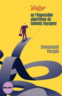 Couverture de Walter  ou l'impossible algorithme du  commis voyageur par Emmanuelle Florquin