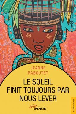 Couverture de Le soleil finit toujours par nous lever, tome 1 par Jeanne Raboutet