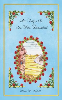Couverture de Au temps où les fées dansaient, Tome 1 par Rose P. Katell