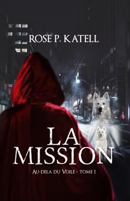 Couverture de Au-delà du Voile, tome 1 : La Mission par Rose P. Katell