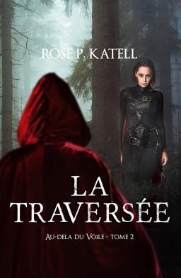 Couverture de La Traversée par Rose P. Katell