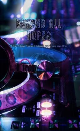 Couverture de Beyond All Hopes - Edition bilingue français / dialogues anglais sans sous-titres par Svetlana Mori