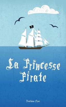 Couverture de La Princesse Pirate par Svetlana Mori