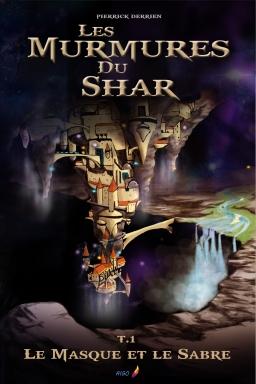 Couverture de Les Murmures du Shar 1 - Le Masque et le Sabre par Pierrick Derrien