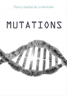 Couverture de Mutations par Thierry Gautret de La Moricière
