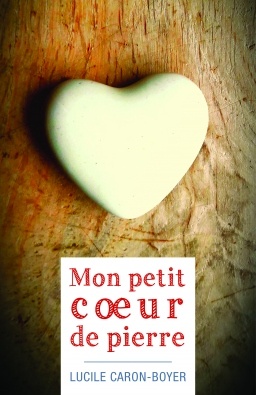 Couverture de Mon petit coeur de pierre par Lucile Caron-Boyer