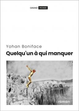 Couverture de Quelqu'un à qui manquer par Yohan Boniface