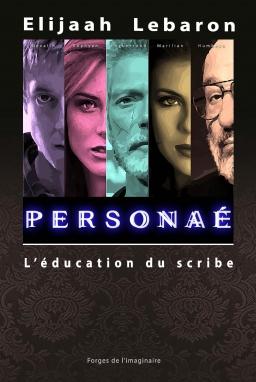 Couverture de PERSONAÉ, l'éducation du scribe par Elijaah Lebaron