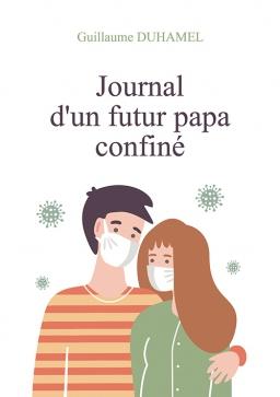 Couverture de Journal d'un futur papa confiné par Guillaume DUHAMEL
