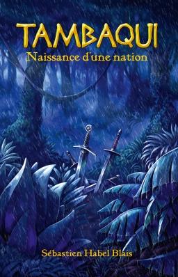 Couverture de Tambaqui : Naissance d'une nation par Sébastien Habel Blais