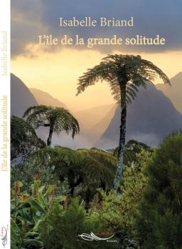 Couverture de l'île de la grande solitude par isabelle briand