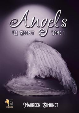 Couverture de Angels Tome 1 Le secret par Maureen Simonet