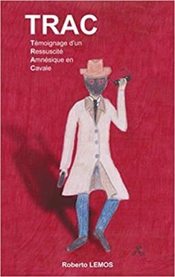 Couverture de TRAC : Témoignage d'un ressuscité amnésique en cavale par Roberto Lemos