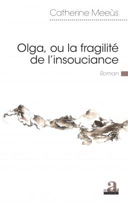 Couverture de OLGA, OU LA FRAGILITÉ DE L'INSOUCIANCE par Catherine Meeùs