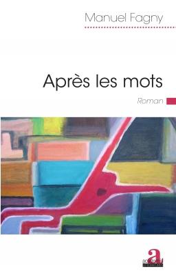 Couverture de Après les mots par Manuel Fagny