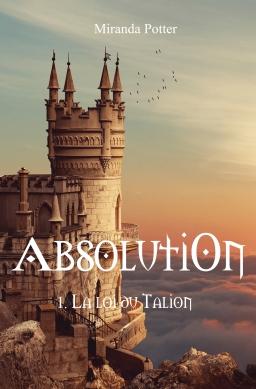 Couverture de Absolution - Tome 1 : La loi du Talion par Miranda Potter