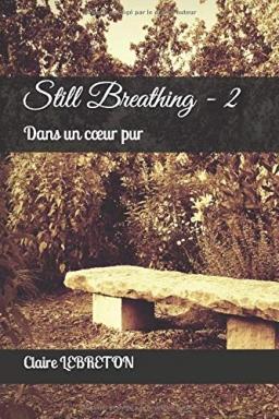 Couverture de Still Breathing 2 - Dans un cœur pur par Claire LEBRETON