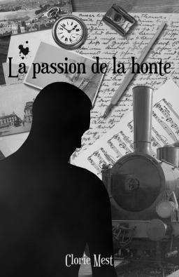 Couverture de La Passion de la honte par Clorie Mest