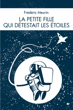 Couverture de La petite fille qui détestait les étoiles par Frédéric Meurin