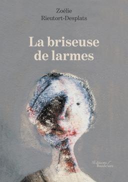 Couverture de La briseuse de larmes par Zoélie RIEUTORT-DESPLATS
