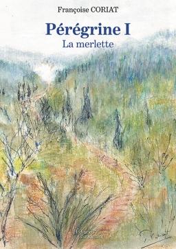 Couverture de Pérégrine I – La merlette par Françoise CORIAT