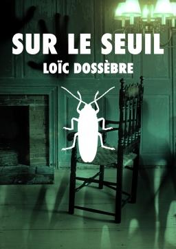 Couverture de (Nouvelle) Sur le seuil par Loïc Dossèbre