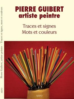 Couverture de Traces et Signes - Mots et Couleurs par Pierre GUIBERT