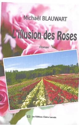 Couverture de L'Illusion des Roses par BLAUWART, Michaël