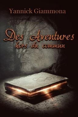Couverture de Des Aventures Hors Du Commun par Yannick Giammona