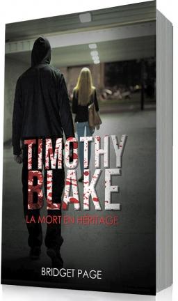 Couverture de Timothy Blake : la mort en héritage par Bridget Page